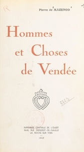 Pierre de Mazenod - Hommes et choses de Vendée.