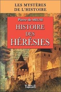 Pierre de Meuse - Histoire des hérésies - Des origines du christianisme à la Réforme.