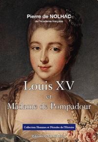 Pierre de Nolhac - Louis XV et Madame de Pompadour.