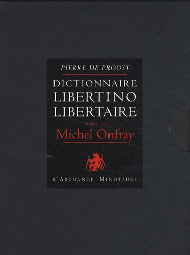Pierre de Proost - Dictionnaire libertino-libertaire - Coffret en 2 volumes.