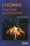 Pierre de Puytorac - L'Homme, coauteur de l'Evolution.