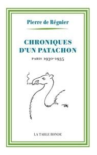 Pierre de Régnier - Chroniques d'un patachon - Paris, 1930-1935.