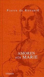 Pierre de Ronsard - Amoren Für Marie.