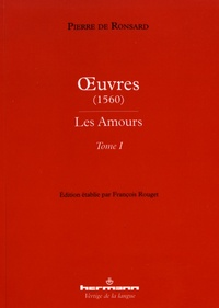 Pierre de Ronsard - Oeuvres (1560) - Les Amours Tome 1.