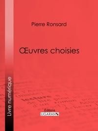 Pierre de Ronsard et  Ligaran - Oeuvres choisies.
