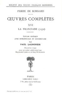 Pierre de Ronsard - Oeuvres Complètes Tome 16 : La Franciade (1572).