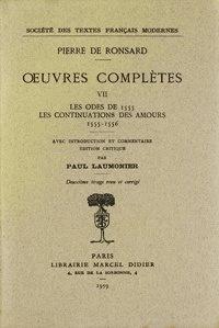 Pierre de Ronsard - Tome VII - Les Odes (1555), Les Continuations des Amours (1555-1556).