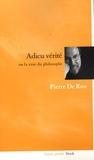 Pierre De Roo - Adieu vérité - Ou la ruse du philosophe.