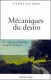 Pierre de Roo - Mécaniques du destin. - Une approche philosophique des théories de l'avenir.