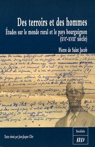 Pierre de Saint Jacob et Jean-Jacques Clère - Des terroirs et des hommes - Etudes sur le monde rural et le pays bourguignon (XVIe-XVIIIe siècle).
