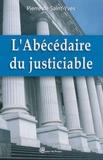Pierre de Saint-Yves - L'Abécédaire du justiciable - Plus de 300 termes juridiques avec leurs explications à la portée de tous.