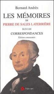 Pierre de Sales Laterrière - Les Mémoires de Pierre de Sales Laterrière suivi de Correspondances.