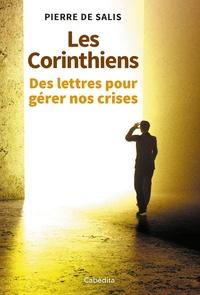 Pierre de Salis - Les Corinthiens - Des lettres pour gérer nos crises.