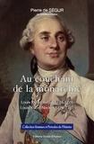 Pierre de Ségur - Au couchant de la monarchie - Louis XVI et Turgot 1774-1776, Louis XVI et Necker 1776-1781.