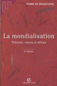Pierre de Senarclens - La mondialisation - Théories, enjeux et débats.