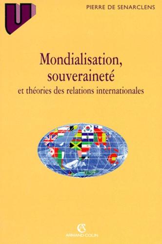 Pierre de Senarclens - Mondialisation, souveraineté et théories des relations internationales.