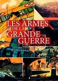 Pierre de Taillac - Les armes de la Grande guerre - Histoire d'une révolution scientifique et industrielle.