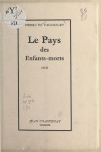 Pierre de Taulignan - Le pays des enfants-morts.