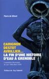 Pierre de Villard - Carignon-Destot-Avrillier : la fin d'une histoire d'eau à Grenoble - L'opposition municipale de Juin 1995 à Mars 2008.