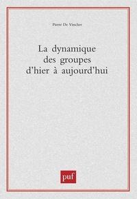 Pierre De Visscher - La dynamique des groupes d'hier à aujourd'hui.
