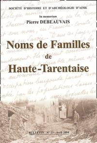 Pierre Debeauvais et  Collectif - Noms de Familles de Haute-Tarentaise - L'Onomastique, l'Anthroponymie, Bulletin n° 23.