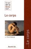 Pierre Debergé - Ce que dit la Bible sur... le corps.