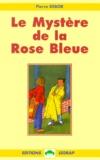 Pierre Debor - Le mystère de la rose bleue.