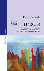 Pierre Debrade - H40CL8 Hommes quarante, chevaux en long huit.