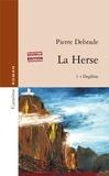 Pierre Debrade - La Herse Tome 1 : Deglène.