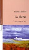 Pierre Debrade - La Herse Tome 2 : La citadelle du Fhaz.