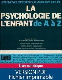 Pierre Debray-Ritzen - La psychologie de l'enfant de A à Z.