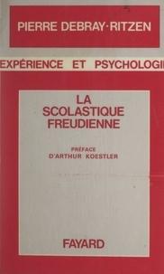 Pierre Debray-Ritzen et Arthur Koestler - Le scolastique freudienne.