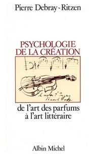 Pierre Debray-Ritzen et Pierre Debray-Ritzen - Psychologie de la création.
