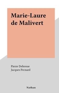 Pierre Debresse et Jacques Pecnard - Marie-Laure de Malivert.