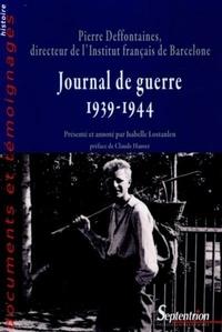 Journal de guerre (1939-1944) - Pierre Deffontaines, directeur de lInstitut français de Barcelone.pdf