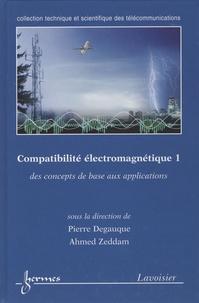 Pierre Degauque et Ahmed Zeddam - Compatibilité éléctromagnétique - Des concepts de base aux applications, 2 volumes.