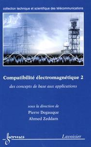 Pierre Degauque et Ahmed Zeddam - Compatibilité électromagnétique - Des concepts de base aux applications Tome 2.