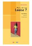 Pierre Delaisne - Mais où est Louise ? - Niveau A1. 1 CD audio