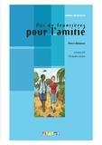Pierre Delaisne - Pas de frontières pour l'amitié - Niveau A2. 1 CD audio