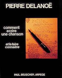 Pierre Delanoë - Comment écrire une chanson.