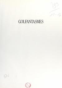 Pierre Delanoë et André-Jean Lafaurie - Golfantasmes.