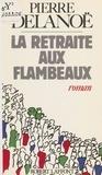 Pierre Delanoë - La Retraite aux flambeaux.