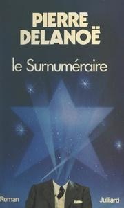 Pierre Delanoë - Le surnuméraire.