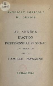 Pierre Delatouche et  Fezard - 50 années d'action professionnelle et sociale au service de la famille paysanne, 1906-1956.