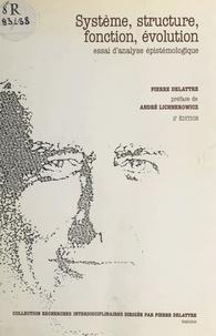 Pierre Delattre et André Lichnerowicz - Système, structure, fonction, évolution : essai d'analyse épistémologique.