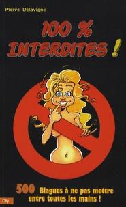 Pierre Delavigne - 100% Interdites !.