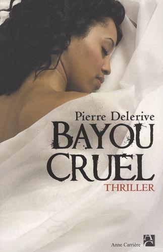 Pierre Delerive - Bayou cruel.