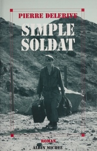 Pierre Delerive - Simple soldat.