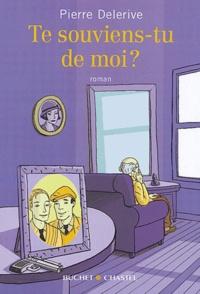 Pierre Delerive - Te souviens-tu de moi ?.