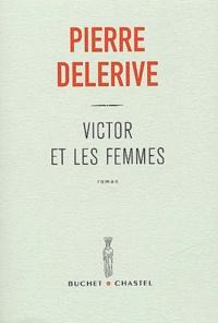 Pierre Delerive - Victor et les femmes.